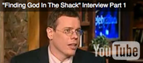 Finding God in The Shack Interview-Part1