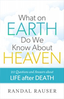Randal-Rauser_What-on-earth-do-we-know-about-heaven