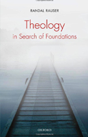 Randal-Rauser_Theology in Search of Foundations