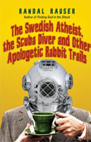 Randal-Rauser_The Swedish Atheist, the Scuba Diver and Other Apologetic Rabbit Trails